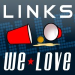 Links We Love