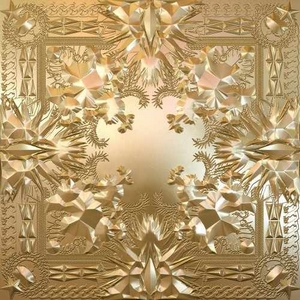"""Watch The Throne"""